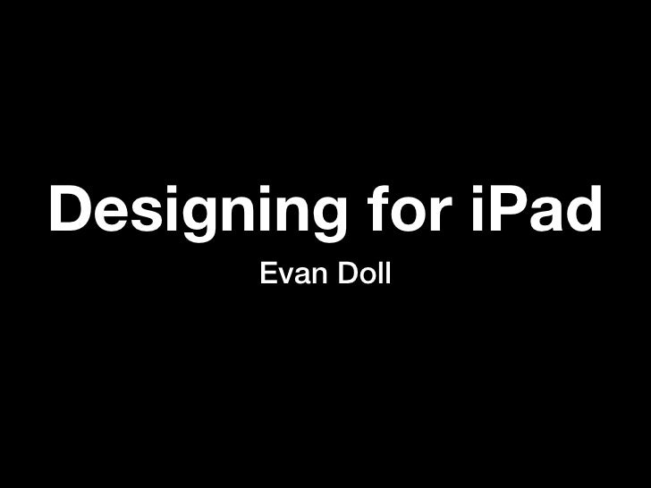 Designing for iPad       Evan Doll