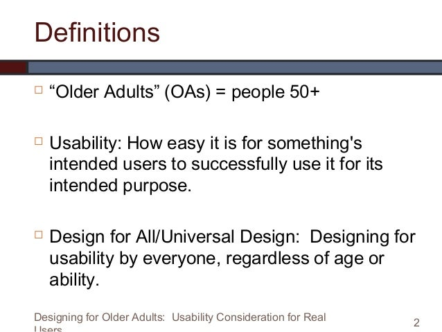 Designing for Older Adults:  Usability Considerations for Real Users Slide 2