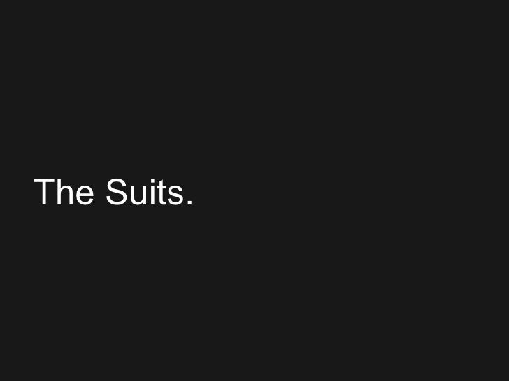 The Suits.