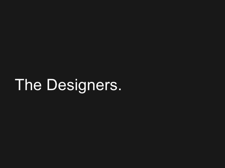 The Designers.