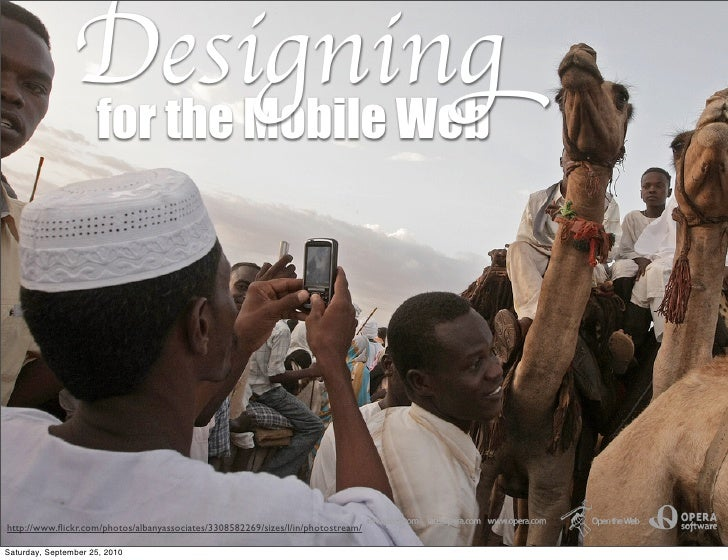 Designing                      for the Mobile Web     http://www.flickr.com/photos/albanyassociates/3308582269/sizes/l/in/p...