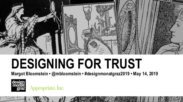 Margot Bloomstein / @mbloomstein Confab April 25, 2019 #Confab2019 DESIGNING FOR TRUST Margot Bloomstein • @mbloomstein • ...