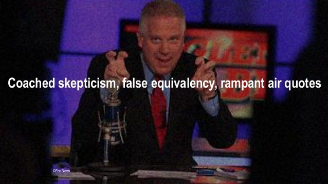 Insert gut check cycle image Coached skepticism, false equivalency, rampant air quotes ©Fox News