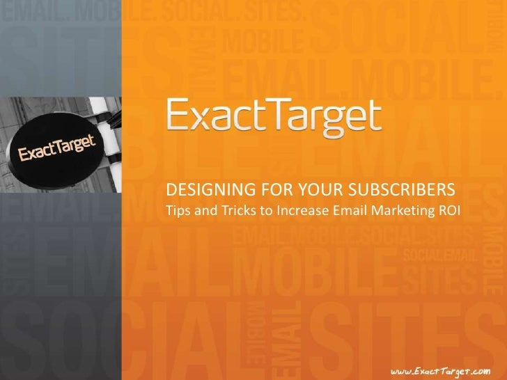 DESIGNING FOR YOUR SUBSCRIBERSTips and Tricks to Increase Email Marketing ROI<br />