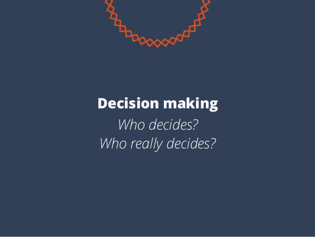 Who decides? Who really decides? Decision making