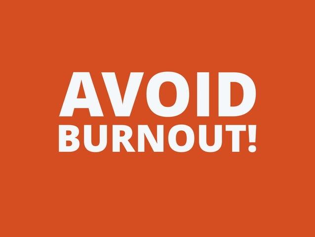 BURNOUT! AVOID