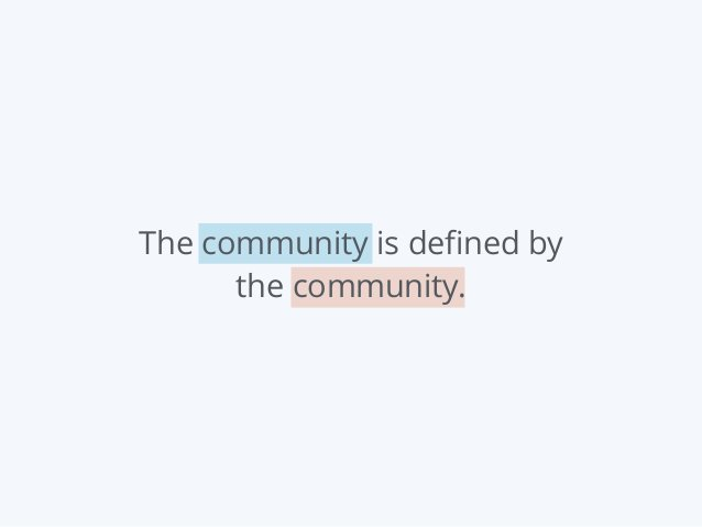 The community is defined by the community.