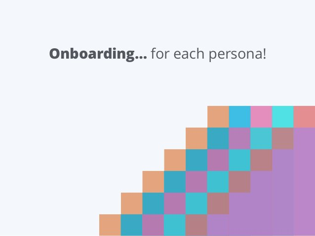 Onboarding… for each persona!