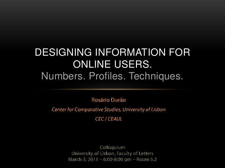 Rosário Durão<br />Center for Comparative Studies, University of Lisbon<br />CEC / CEAUL<br />Designing information for on...