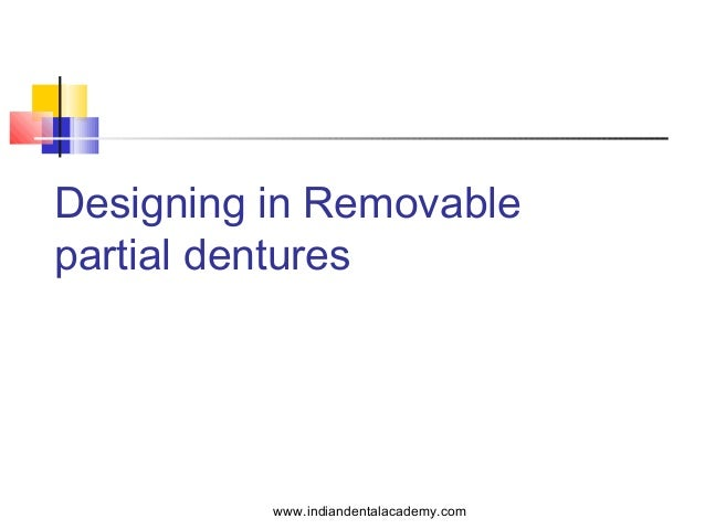 Designing in Removable partial dentures  www.indiandentalacademy.com