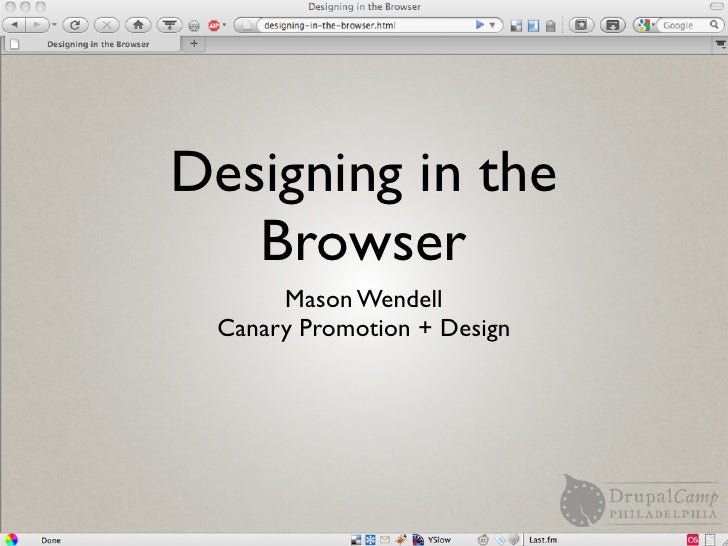 Designing in the Browser - Mason Wendell, Drupaldelphia