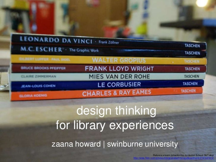 the information  professional as a designer              design thinking         for library experiences        zaana howa...