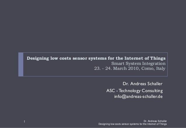 Designing low costs sensor systems for the Internet of Things                                          Smart System Integr...