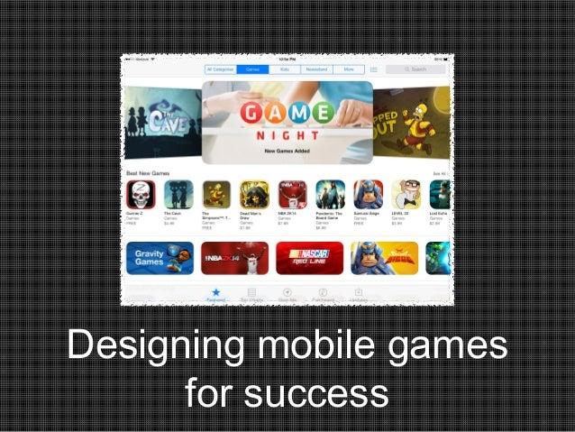 Designing mobile games for success