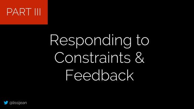 @lissijean Responding to Constraints & Feedback PART III