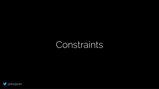 @lissijean Constraints