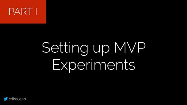 @lissijean Setting up MVP Experiments PART I