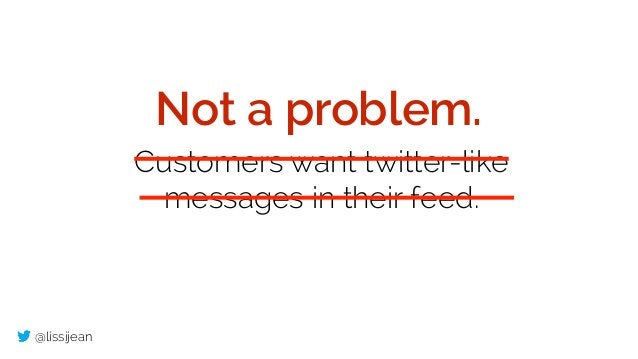 @lissijean Customers want twitter-like messages in their feed. Not a problem.