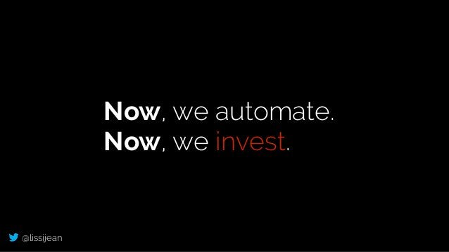 @lissijean Now, we automate. Now, we invest.