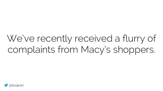 @lissijean We've recently received a flurry of complaints from Macy's shoppers.