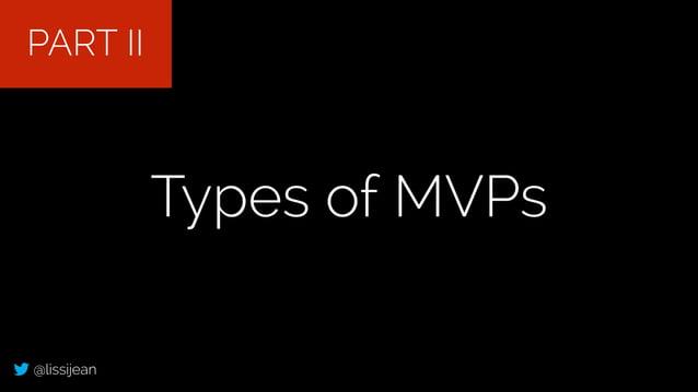 @lissijean Types of MVPs PART II