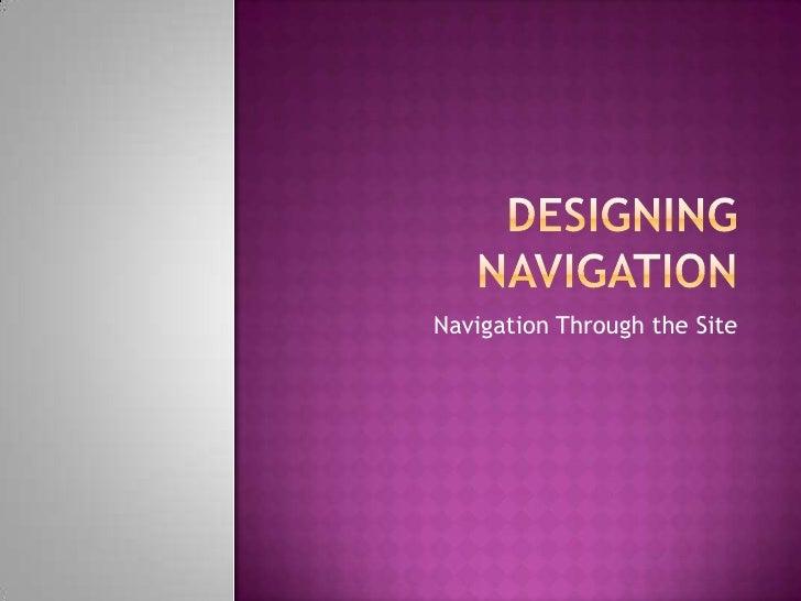 Designing Navigation<br />Navigation Through the Site<br />