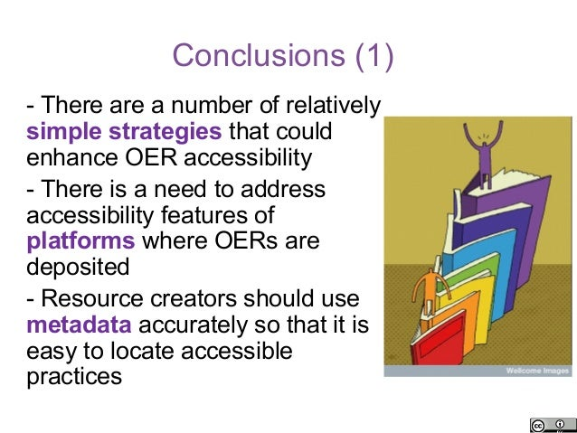 Conclusions (1)- There are a number of relativelysimple strategies that couldenhance OER accessibility- There is a need to...