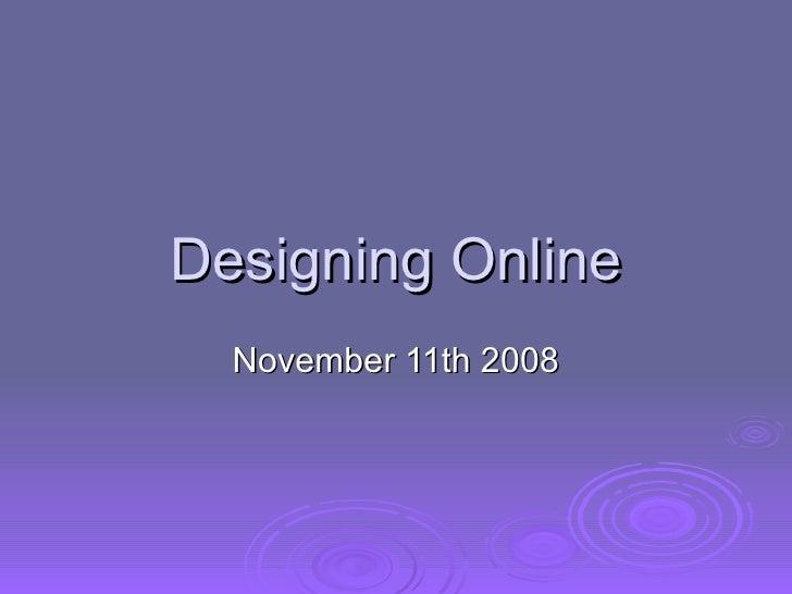 Designing Online   November 11th 2008