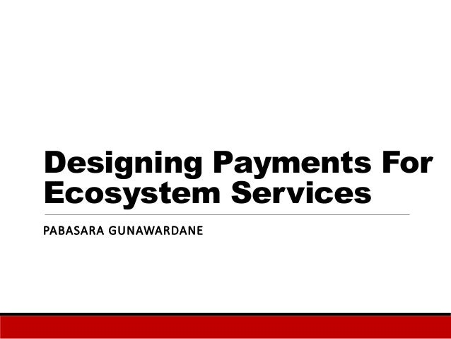 designing payments for ecosystem services lessons Payments for environmental services (also known as payments for ecosystem services or pes) learning lessons from costa rica's pes scheme.