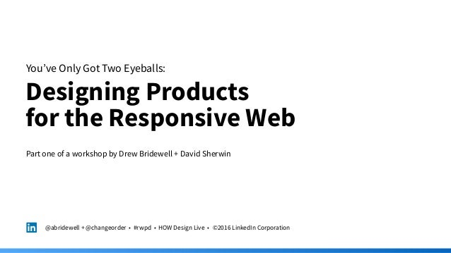You've Only Got Two Eyeballs: Designing Products 