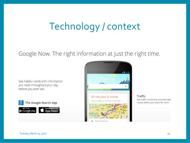 Technology / context Tuesday, March 14, 2017 19