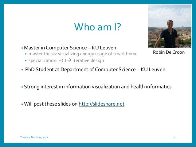 Who am I? • Master in Computer Science – KU Leuven • master thesis: visualizing energy usage of smart home • specializatio...