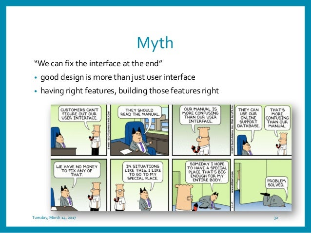 """Myth """"We can fix the interface at the end"""" • good design is more than just user interface • having right features, buildi..."""