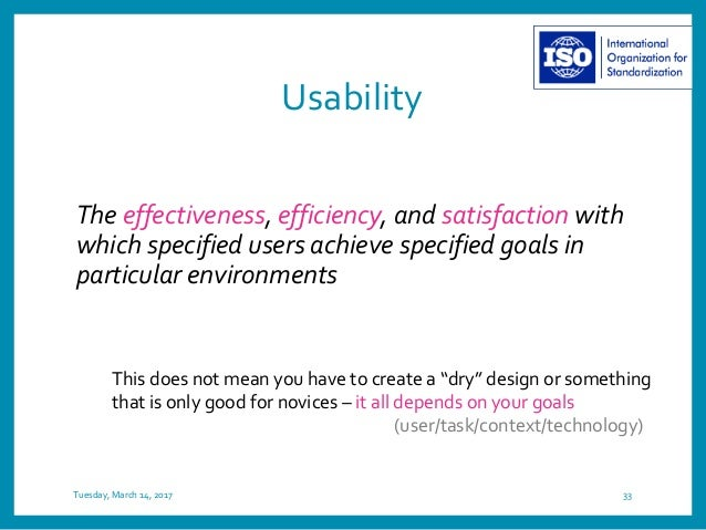 Usability The effectiveness, efficiency, and satisfaction with which specified users achieve specified goals in particular...