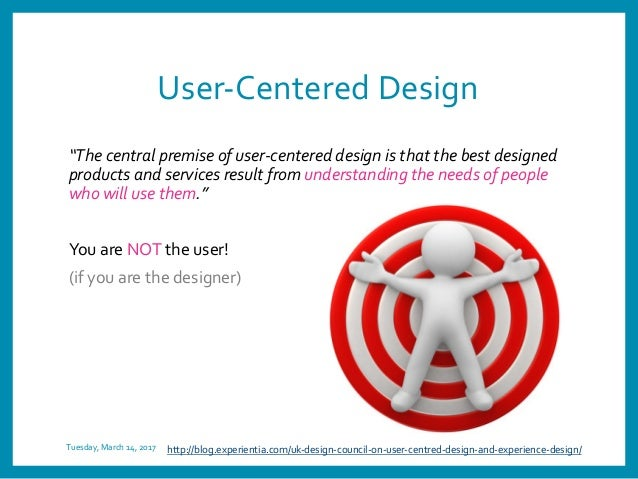 """User-Centered Design """"The central premise of user-centered design is that the best designed products and services result f..."""