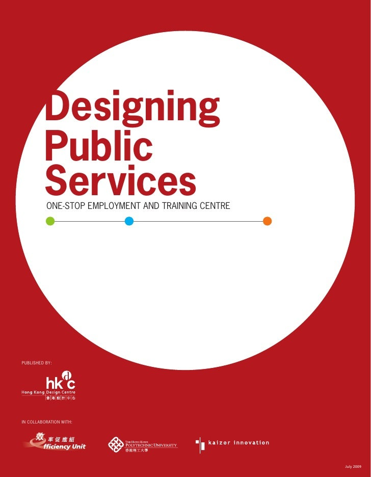 Designing          Public          Services           ONE-STOP EMPLOYMENT AND TRAINING CENTRE     PUBLISHED BY:     IN COL...