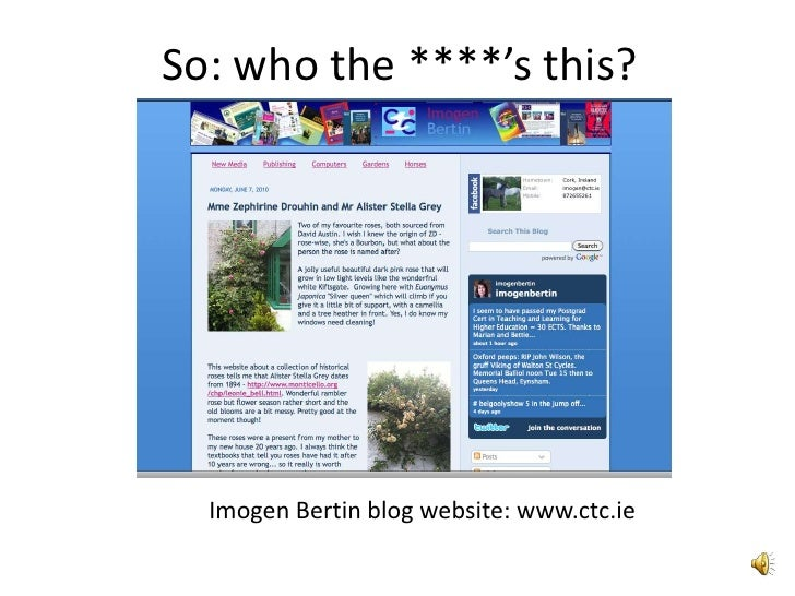So: who the ****'s this?<br />Imogen Bertin blog website: www.ctc.ie<br />