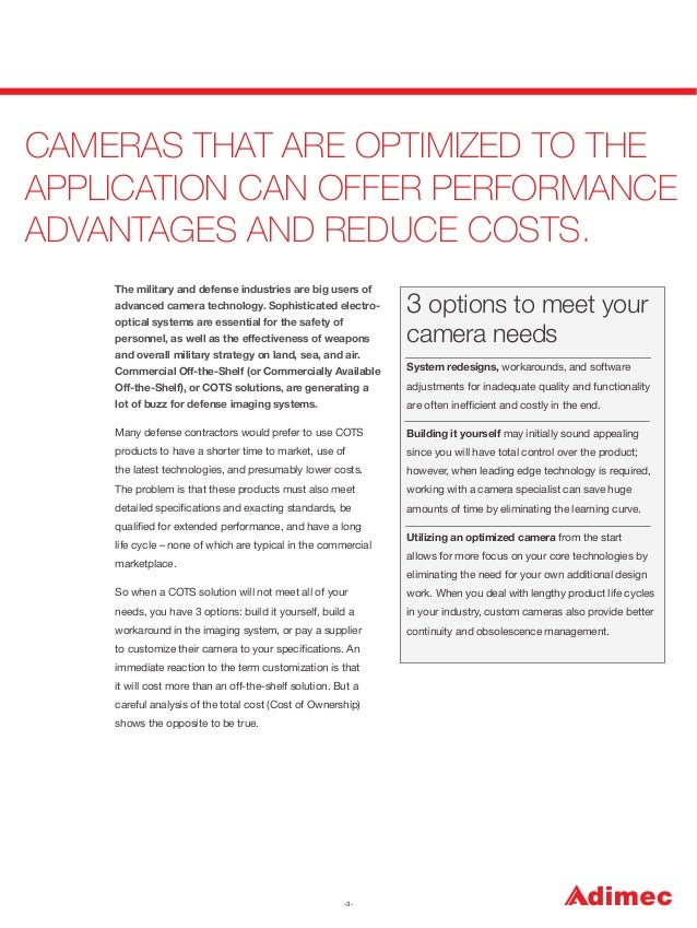 CAMERAS THAT ARE OPTIMIZED TO THE APPLICATION CAN OFFER PERFORMANCE ADVANTAGES AND REDUCE COSTS. The military and defense ...