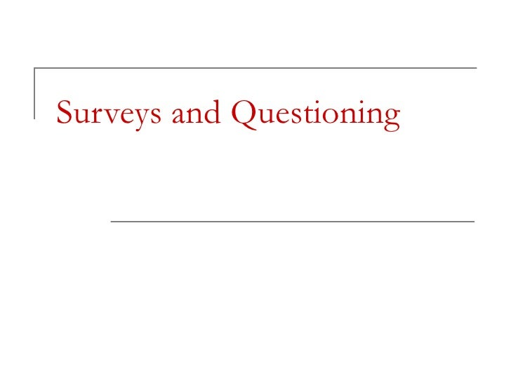 Surveys and Questioning