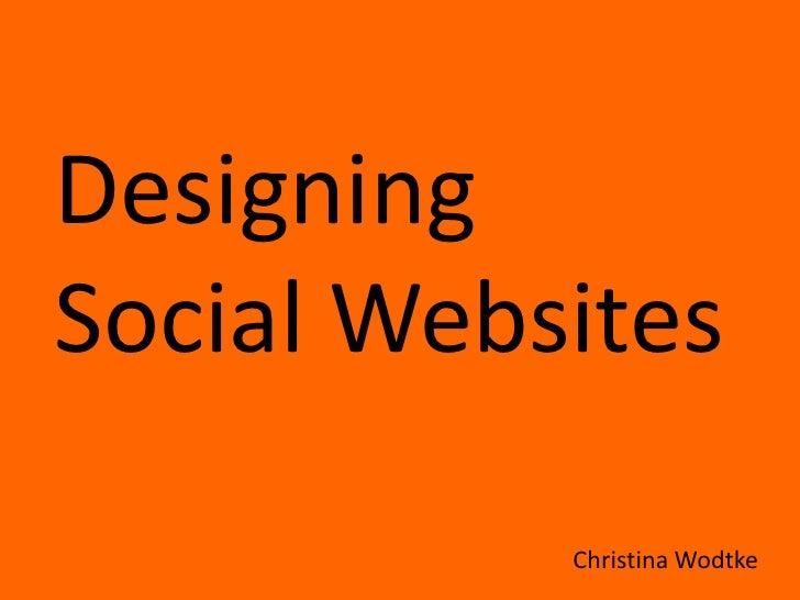 Designing <br />Social Websites <br />Christina Wodtke<br />
