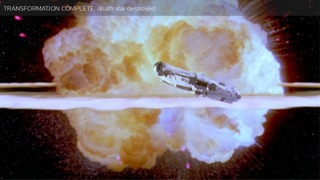 TRANSFORMATION: death star destroyed