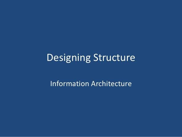 Designing StructureInformation Architecture
