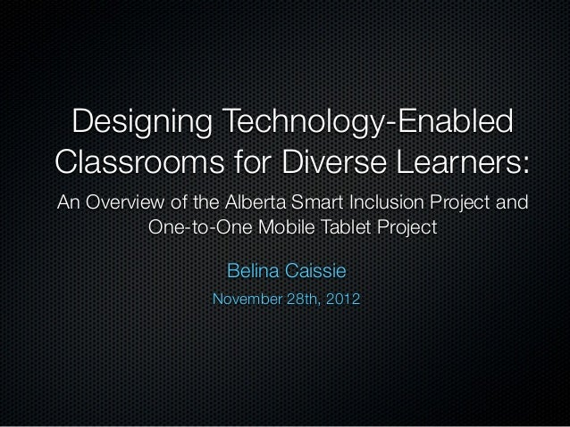 Designing Technology-Enabled Classrooms for Diverse Learners: An Overview of the Alberta Smart Inclusion Project and One-t...