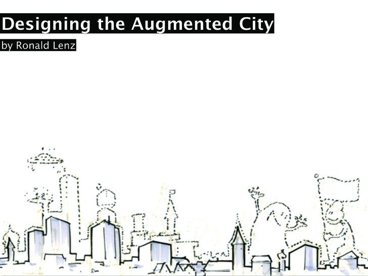 Designing the Augmented City by Ronald Lenz