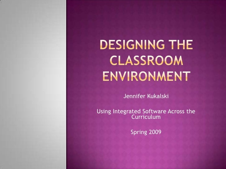 Jennifer Kukalski  Using Integrated Software Across the              Curriculum              Spring 2009
