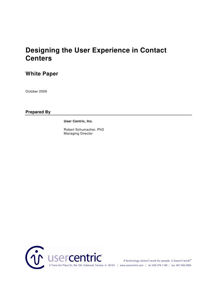 Designing the User Experience in Contact Centers  White Paper  October 2009     Prepared By                             Us...