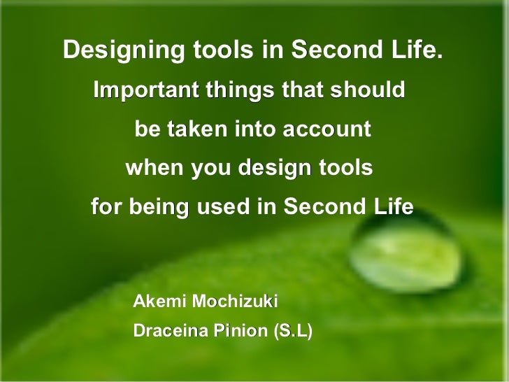 Designing tools in Second Life. Important things that should  be taken into account when  you design tools  to be used in ...