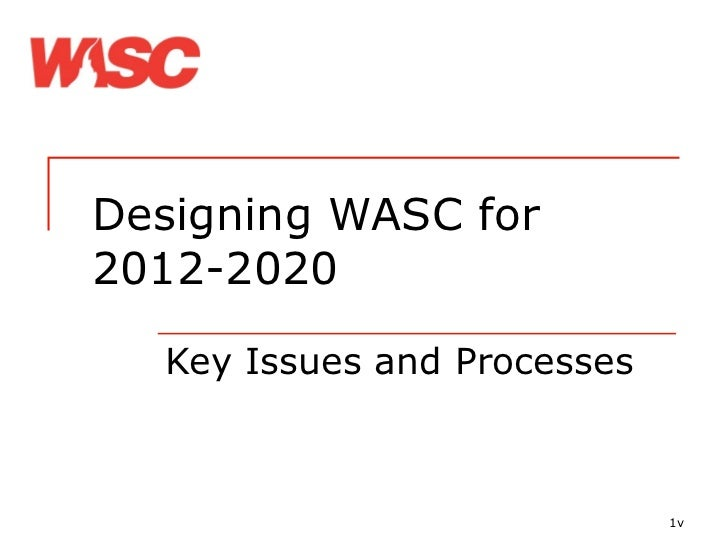 Designing WASC Senior for 2012 2020