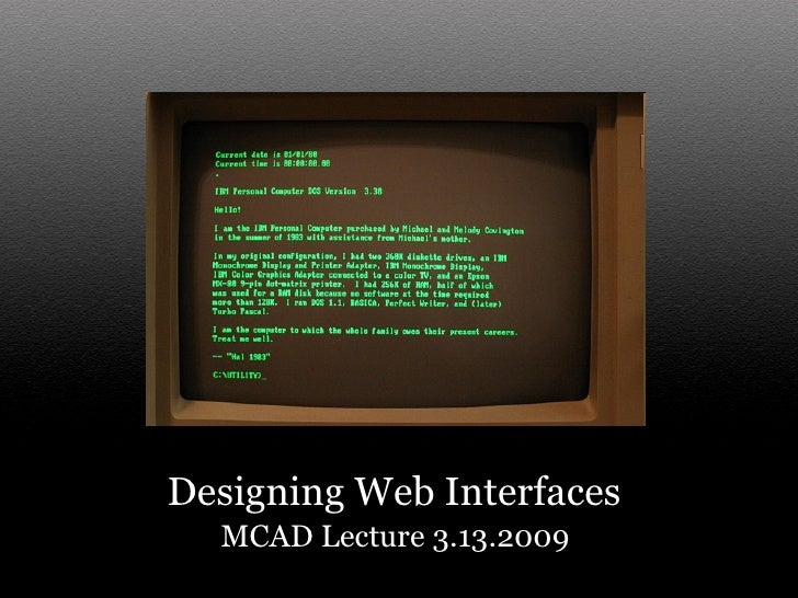 <ul><li>Designing Web Interfaces  </li></ul><ul><li>MCAD Lecture 3.13.2009  </li></ul>