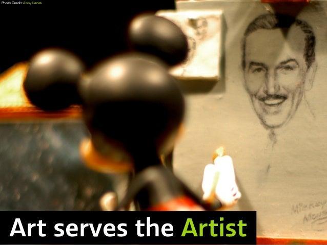 Art serves the Artist Photo Credit: Abby Lanes